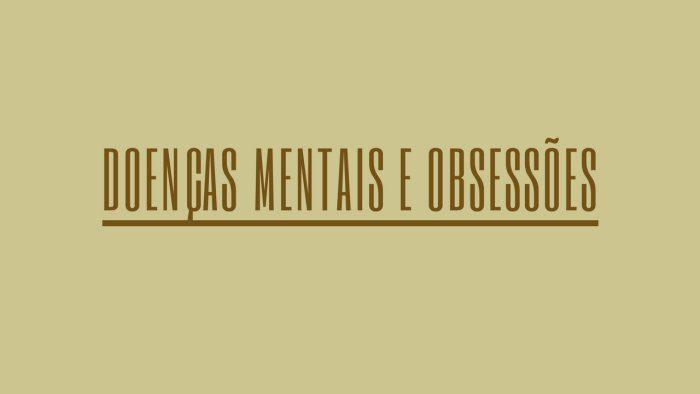 Doenças mentais e obsessões
