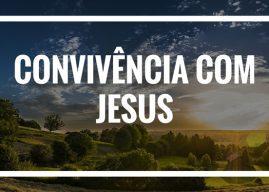 Convivência com Jesus