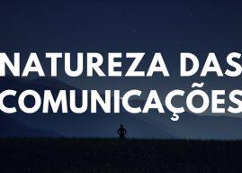 Natureza das Comunicações