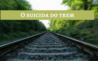 O Suicida do trem