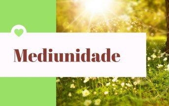 Mediunidade com Bezerra de Menezes
