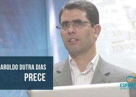 Prece com Haroldo Dutra Dias